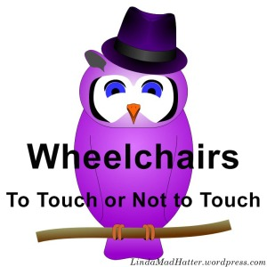 Wheelchairs - To touch or not to touch
